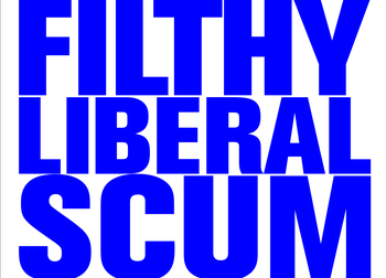 liberal scum